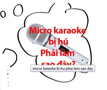 khắc phục Micro karaoke không bị hú