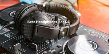 Tai nghe DJ hay nhất